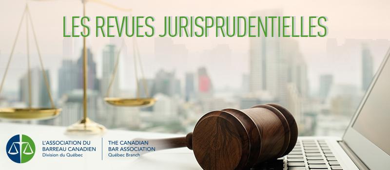 Les revues jurisprudentielles de l'ABC-Québec